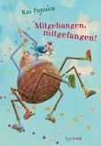 Mitgehangen, mitgefangen! / Du spinnst wohl! Bd.3 (eBook, ePUB)