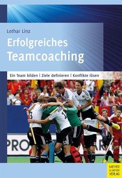 Erfolgreiches Teamcoaching (eBook, PDF) - Linz, Lothar