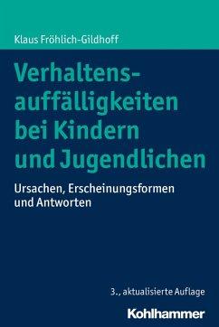 Verhaltensauffälligkeiten bei Kindern und Jugendlichen (eBook, PDF) - Fröhlich-Gildhoff, Klaus