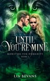 Until You're Mine (Monsters For Humanity, #2) (eBook, ePUB)