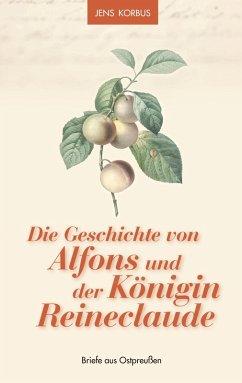 Die Geschichte von Alfons und der Königin Reine...