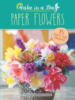 Paper Flowers (eBook, PDF) - Freund, Amanda Evanston