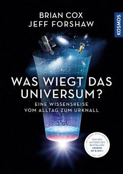 Was wiegt das Universum? (eBook, ePUB) - Forshaw, Jeff; Cox, Brian