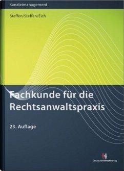 Fachkunde für die Rechtsanwaltspraxis - Steffen, Klaus; Steffen, Philipp; Eich, Catherina