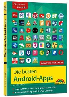 Die besten Android Apps: Für dein Smartphone und Tablet - aktuell zu Android 7, 8, 9 und 10 - Immler, Christian