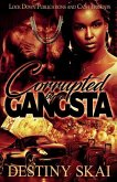 Corrupted by a Gangsta