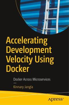Accelerating Development Velocity Using Docker - Jangla, Kinnary
