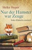 Nur der Hamster war Zeuge (eBook, ePUB)