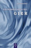 Eine Krankheit unserer Zeit: GIER (eBook, ePUB)