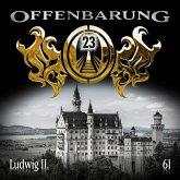 Offenbarung 23, Folge 61: Ludwig II. (MP3-Download)