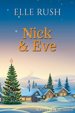 Nick and Eve (North Pole Unlimited, #3) (eBook,...