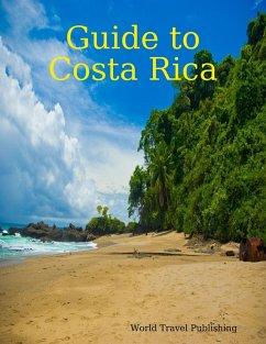Guide to Costa Rica (eBook, ePUB)