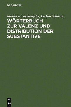 Wörterbuch zur Valenz und Distribution der Substantive (eBook, PDF) - Sommerfeldt, Karl-Ernst; Schreiber, Herbert