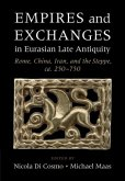 Empires and Exchanges in Eurasian Late Antiquity (eBook, PDF)