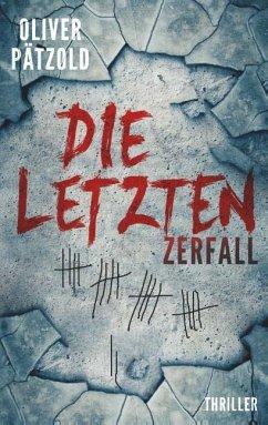 Die Letzten: Zerfall - Pätzold, Oliver
