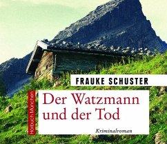 Der Watzmann und der Tod, 1 MP3-CD - Schuster, Frauke