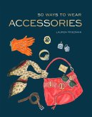 50 Ways to Wear Accessories (eBook, ePUB)