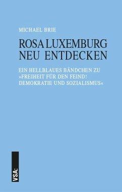 Rosa Luxemburg neu entdecken - Brie, Michael