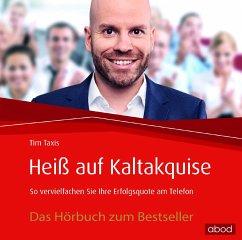 Heiß auf Kaltakquise, 1 Audio-CD - Taxis, Tim