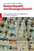 Berliner Republik: eine Klassengesellschaft