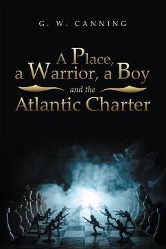 A Place, a Warrior, a Boy and the Atlantic Charter (eBook, ePUB)