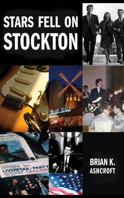 Stars Fell on Stockton: The story of The Denvers: A memoir of life in a rock band in the 1960s