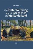Der Erste Weltkrieg und die Menschen im Vierländerland