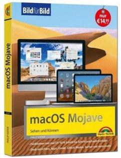 macOS Mojave Bild für Bild - die Anleitung in Bilder - ideal für Einsteiger und Umsteiger - Kiefer, Philip