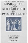König, Reich und Reichsreform im Spätmittelalter (eBook, PDF)