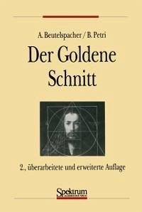 Der Goldene Schnitt (eBook, PDF) - Beutelspacher, Albrecht; Petri, Bernhard
