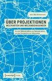 Über Projektionen: Weltkarten und Weltanschauungen (eBook, PDF)