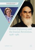 British Diplomacy and the Iranian Revolution, 1978-1981 (eBook, PDF)