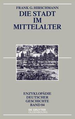 Die Stadt im Mittelalter (eBook, ePUB) - Hirschmann, Frank G.