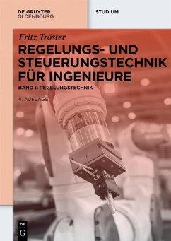 Regelungs- und Steuerungstechnik für Ingenieure (eBook, PDF) - Tröster, Fritz