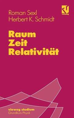 Raum - Zeit - Relativität (eBook, PDF) - Sexl, Roman U.; Schmidt, Herbert Kurt
