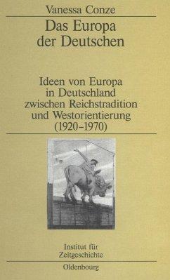 Das Europa der Deutschen (eBook, PDF) - Conze, Vanessa