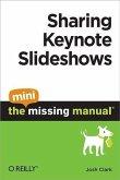 Sharing Keynote Slideshows: The Mini Missing Manual (eBook, PDF)