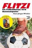 FLITZI - Ein Fußballknirps wird Nationalspieler