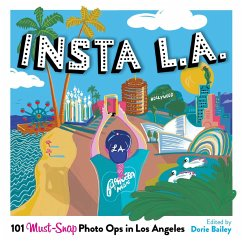 Insta L.A.: 101 Must-Snap Photo Ops in Los Angeles