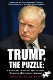 Trump, the Puzzle: American Tragedy and Global Destiny (External Vision ): How Do We See Donald Trump ? Politically.... a Hero or a Crook