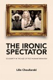 The Ironic Spectator: Solidarity in the Age of Post-Humanitarianism