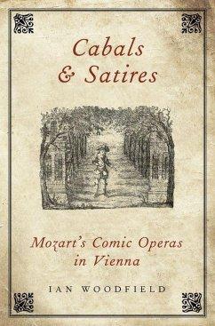 Cabals and Satires: Mozart´s Comic Operas in Vi...