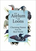 An Asylum of Loons: Charming Names from the Bird World