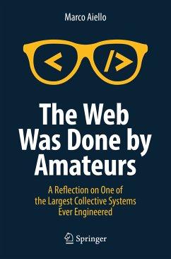 The Web Was Done by Amateurs (eBook, PDF) - Aiello, Marco