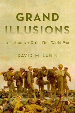 Grand Illusions: American Art and the First Wor...