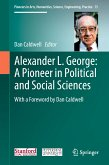 Alexander L. George: A Pioneer in Political and Social Sciences (eBook, PDF)