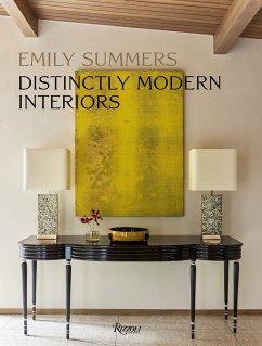 Distinctly Modern Interiors - Summers, Emily