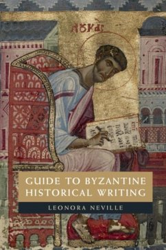 Guide to Byzantine Historical Writing (eBook, PDF) - Neville, Leonora