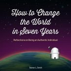 How to Change the World in Seven Years (eBook, ePUB)