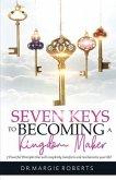 7 Keys to Becoming A Kingdom Maker (eBook, ePUB)